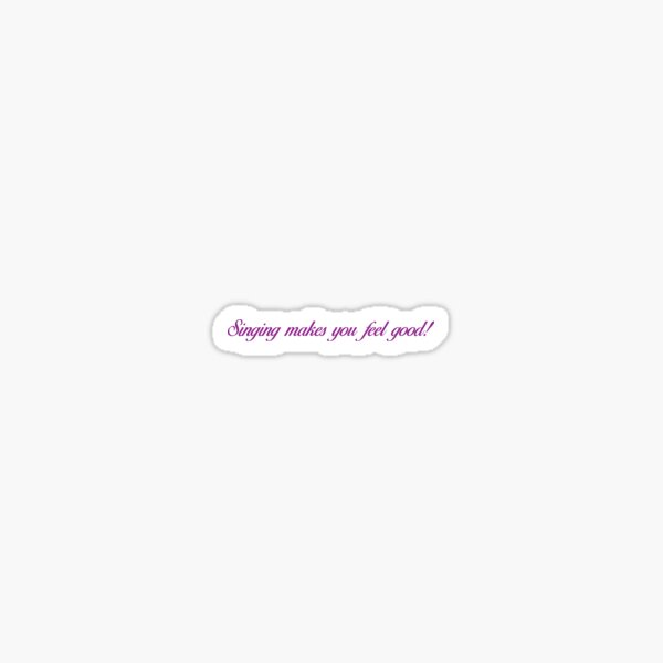 Singing Makes You Feel Good - Purple Letters Sticker