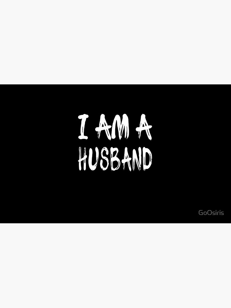 I Am A Husband de GoOsiris