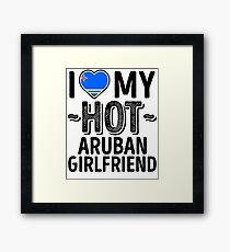 I Love My HOT Aruban Girlfriend - Cute Aruba Couples Romantic Love T-Shirts & Stickers Framed Print