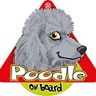Poodle On Board - Silver/Gray by DoggyGraphics