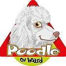 Poodle On Board - White by DoggyGraphics