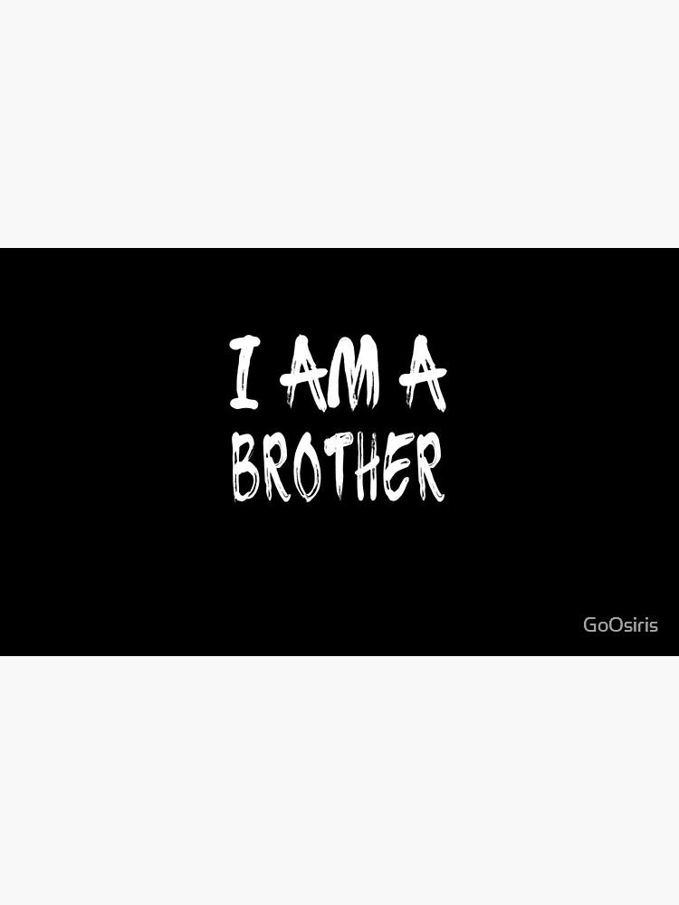 I Am A Brother de GoOsiris