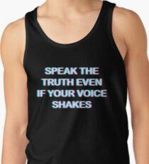 Speak the truth, even if your voice shakes Men's Tank Top