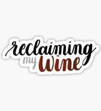 Reclaiming My Wine - Amy Poehler Sticker