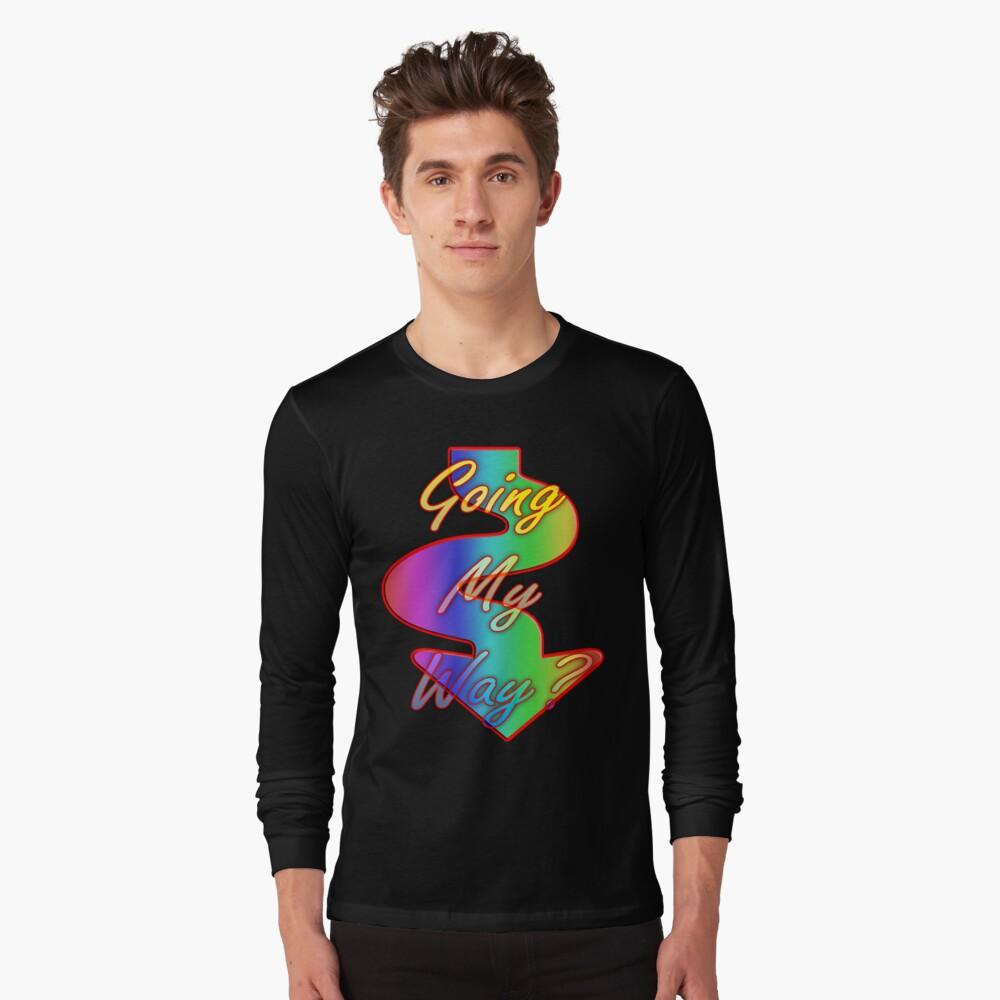 Going My Way? Long Sleeve T-Shirt