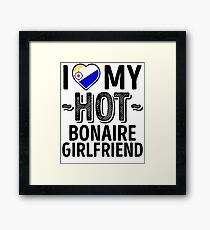 I Love My HOT Bonaire Girlfriend - Cute Bonaire Couples Romantic Love T-Shirts & Stickers Framed Print