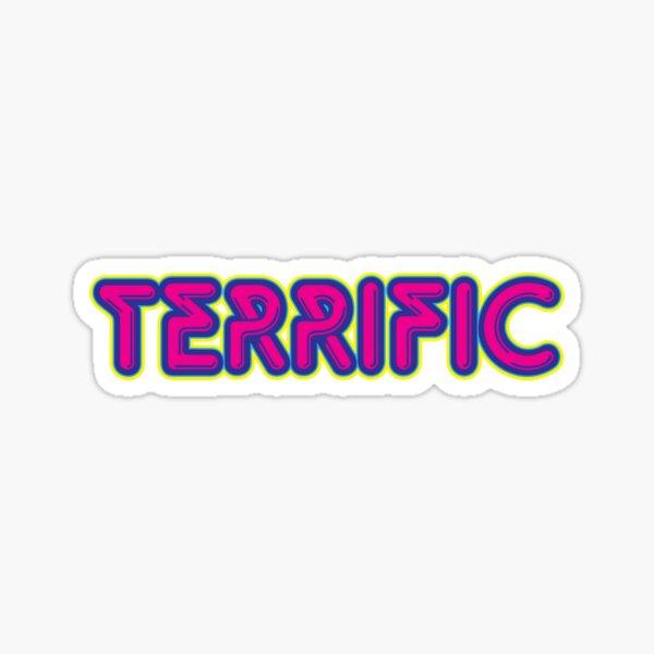 Terrific Sticker