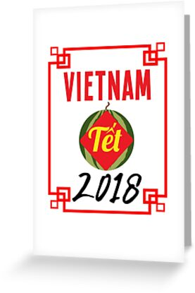 Vietnam tet 2018 vietnamese new year greeting cards by jaygo vietnam tet 2018 vietnamese new year greeting cards by jaygo redbubble m4hsunfo