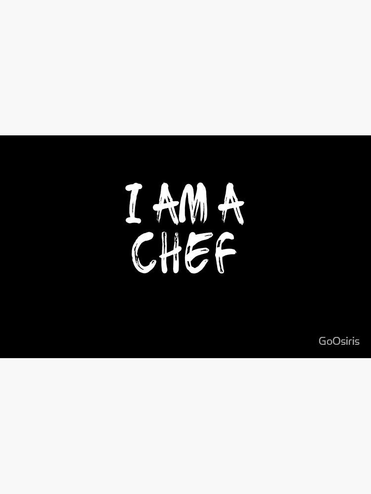 I Am A Chef de GoOsiris