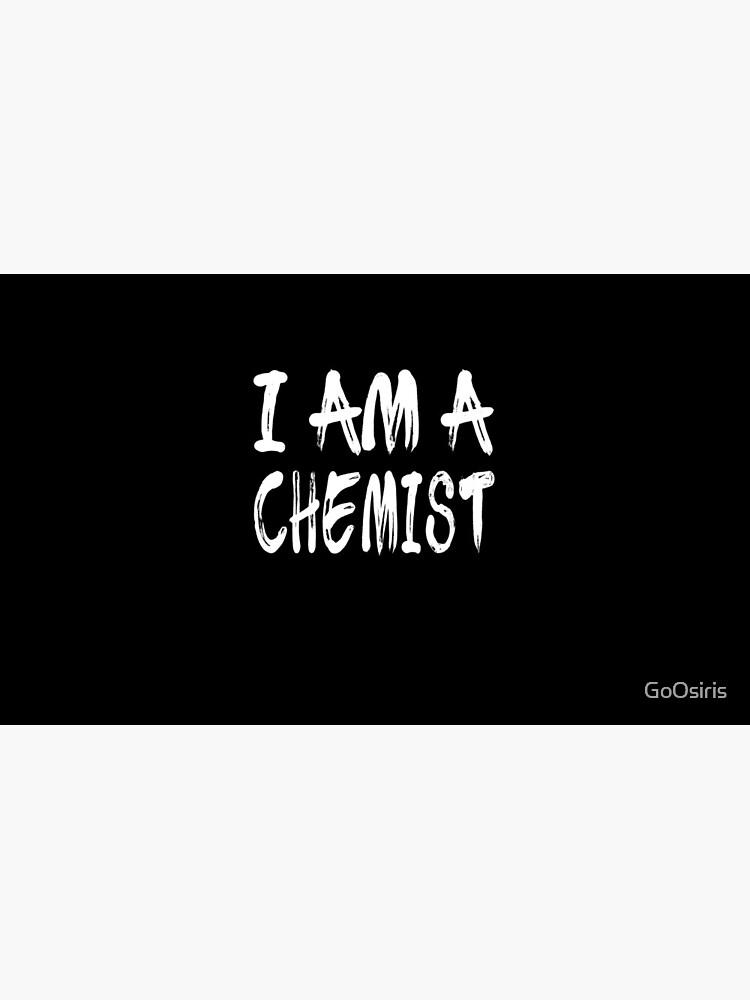 I Am A Chemist de GoOsiris