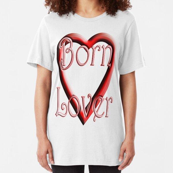 Born Lover Slim Fit T-Shirt