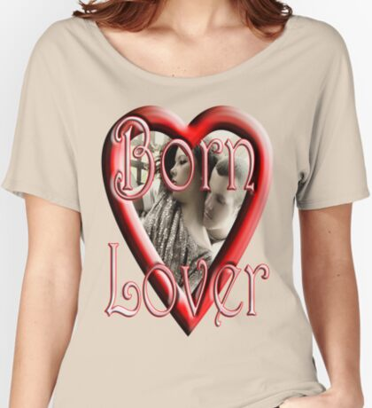 Born Lover Women's Relaxed Fit T-Shirt