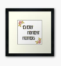 Every Moment Matters Floral Framed Print