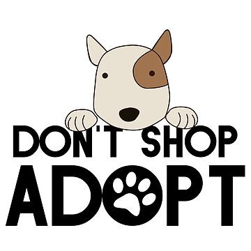 Don't Shop. Adopt. by ohmywonder
