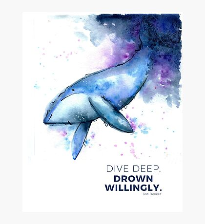 Dive Deep Quote Whale Watercolor Photographic Print