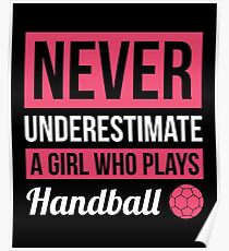 Never Underestimate A Girl Who Plays Handball Poster