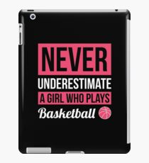 Never Underestimate A Girl Who Plays Basketball iPad Case/Skin