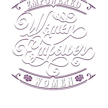 Empowered Women Empower Women Vintage Text T-Shirt by cosfrog