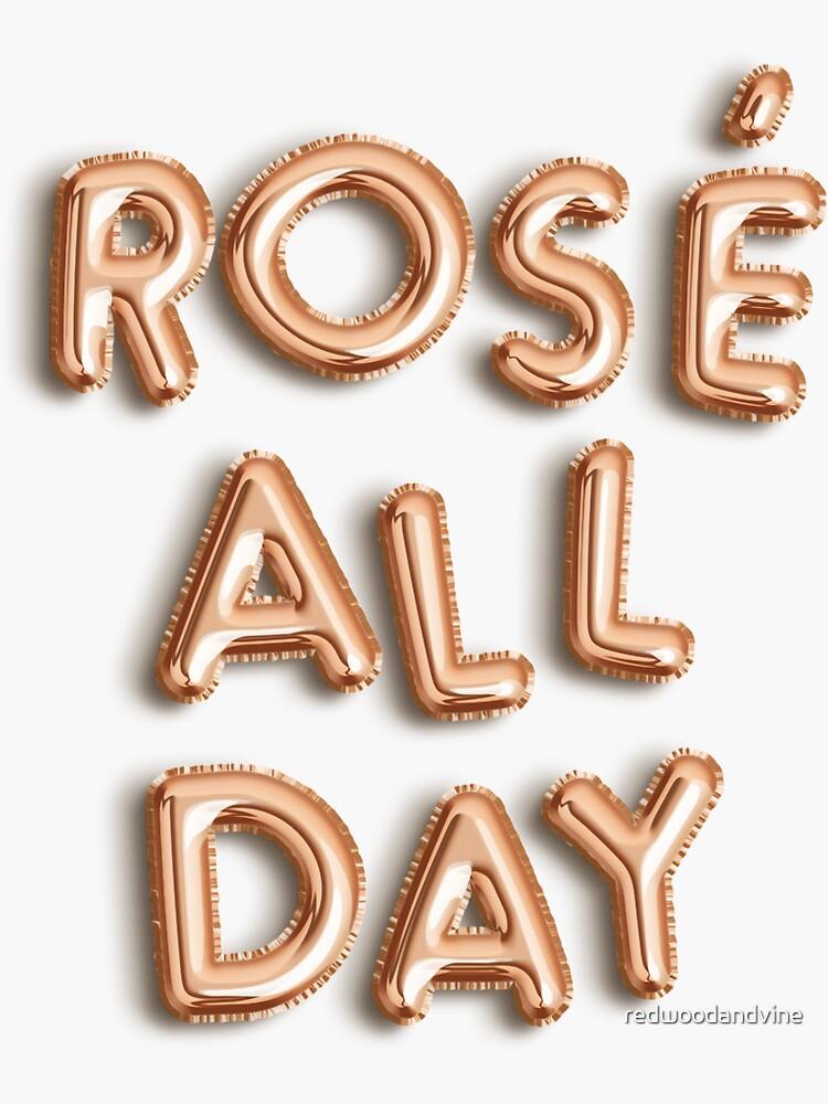 Rosé All Day by redwoodandvine