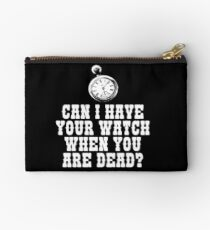 Can I Have Your Watch When You Are Dead? Three Amigos Movie Quote Studio Pouch