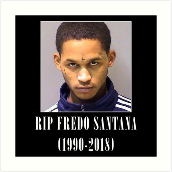 Rip Fredo Santana 1990 2018 Art Prints By Deadfather Redbubble