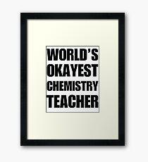 World's Okayest Chemistry Teacher Coffee Mug Framed Print