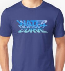 Water doesn't curve Unisex T-Shirt