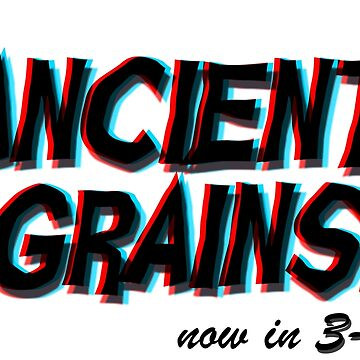 Ancient Grains! (now in 3-D!) by MacBiteypants