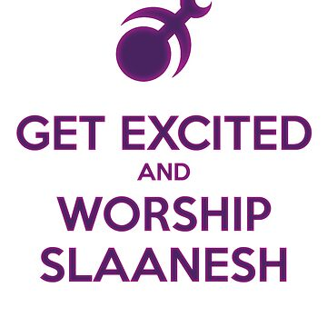 Worship Slaanesh by WeeWeirdling