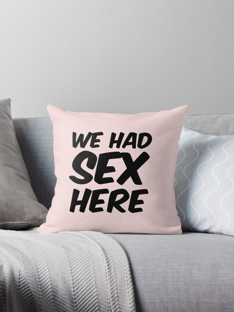 Doesn't sex pillows and cushions can not