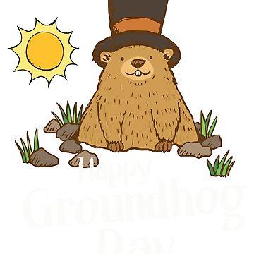 Cool and Funny Happy Groundhog Day TShirt by bucksworthy