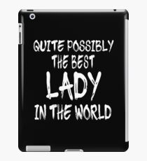 Vinilo o funda para iPad Quite Possibly The Best Lady In The World