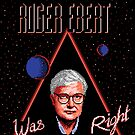 Roger Ebert Was Right by Kyle Schwab