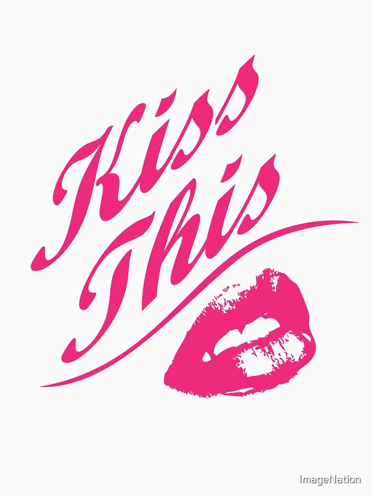 Kiss This von ImageNation