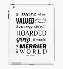 If more of us valued food ... ~ Thorin iPad Case/Skin