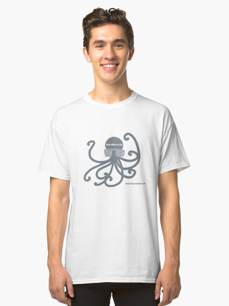 Grey Octopus, Hiptopus, Tell you when to fish Classic T-Shirt Front