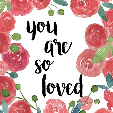 You are so loved by KaylaPhan