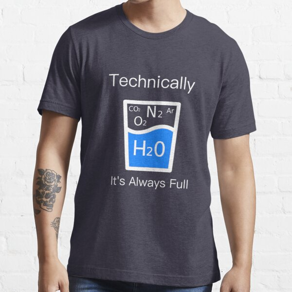 Technically It's Always Full - Science Humor  Essential T-Shirt