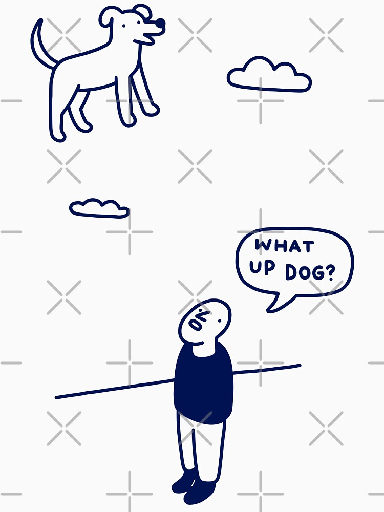 What Up Dog? by obinsun