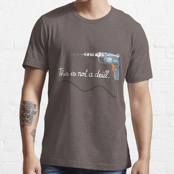 Esto no es un taladro. Camiseta esencial