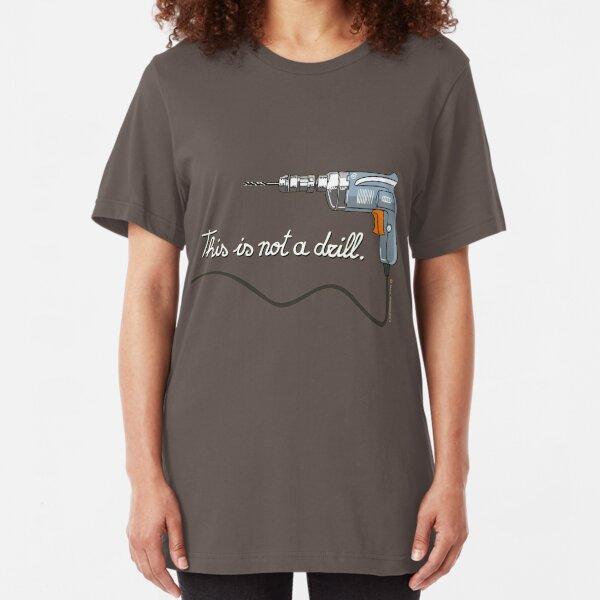 Esto no es un taladro. Camiseta ajustada