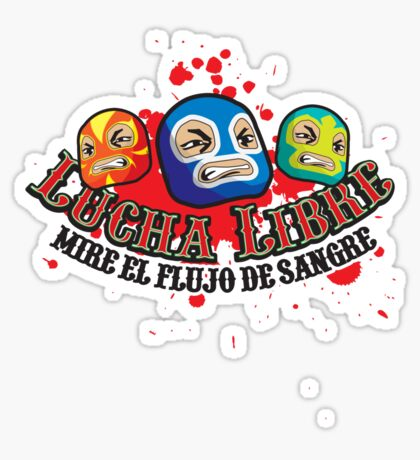 Mexican Wrestlers... Watch the blood flow Sticker