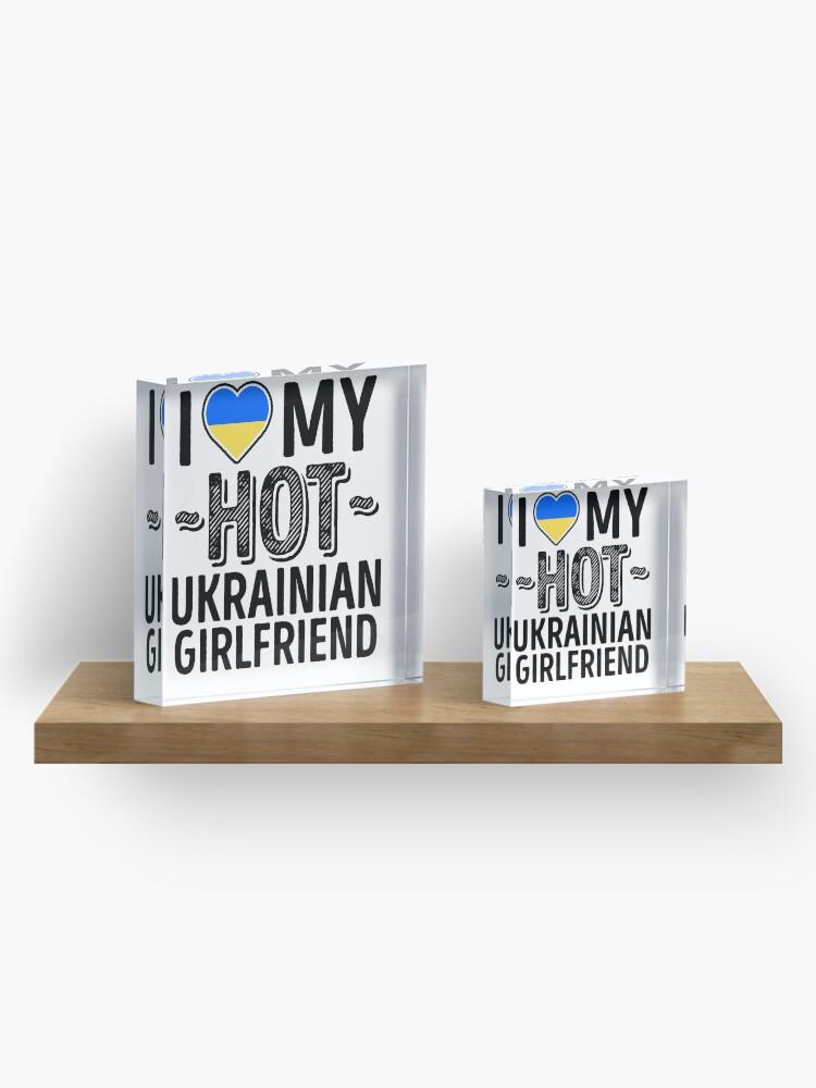 Alternate view of I Love My HOT Ukrainian Girlfriend - Cute Ukraine Couples Romantic Love T-Shirts & Stickers Acrylic Block