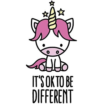 It's ok to be different - unicorn by LaundryFactory