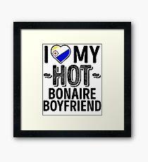 I Love My HOT Bonaire Boyfriend - Cute Bonaire Couples Romantic Love T-Shirts & Stickers Framed Print