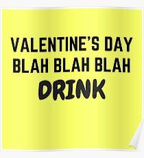velentines day blah blah blah drink Poster