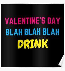 valentines day blah blah blah drink Poster