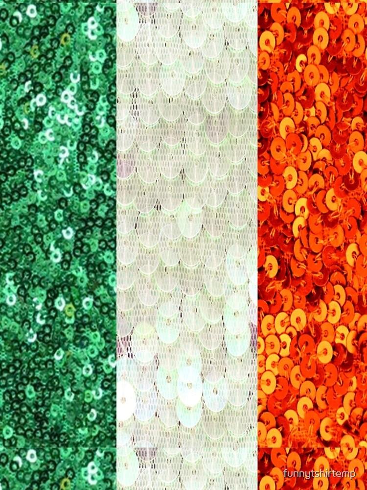 Irish,  Tri Color Flag,  Ireland,  Sequin,  Glitter,  Look,   Green White Orange by funnytshirtemp