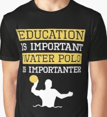 Camiseta gráfica La educación es importante Waterpolo es un regalo importante