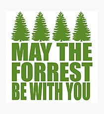 May The Forrest Be With You Photographic Print